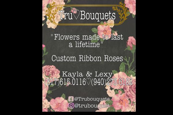 Tru Bouquets