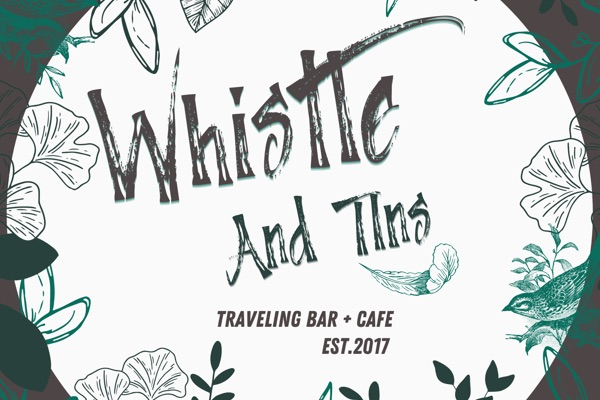 Whistle And Tins: The Traveling Bar & Cafe